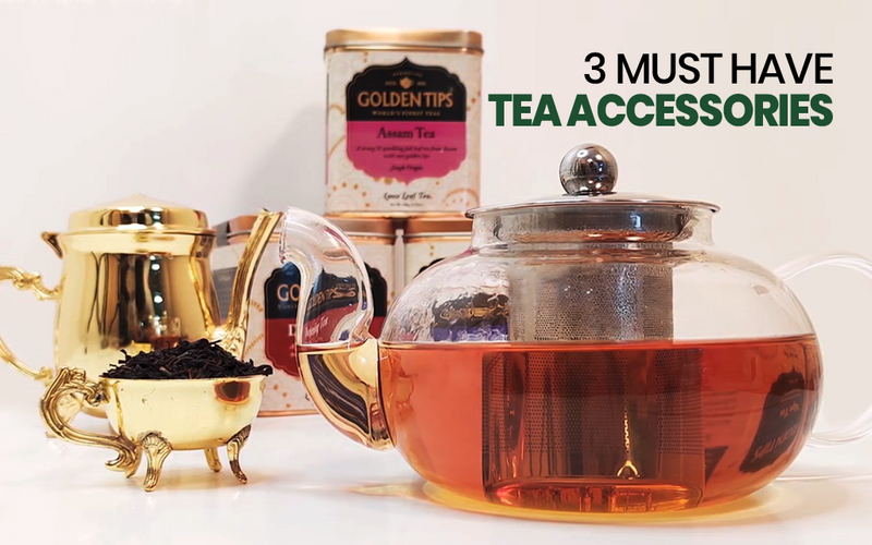 3 Must-Have Tea Accessories