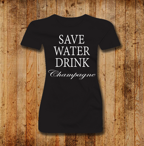 SAVE WATER DRINK CHAMPAGNE WOMEN SHORT SLEEVE T-SHIRT