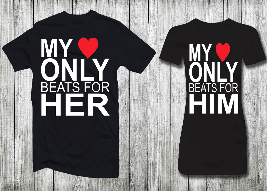 MY HEART ONLY BEATS FOR HER &MY HEART ONLY BEATS FOR HIM COUPLES SHORT SLEEVE T-SHIRT