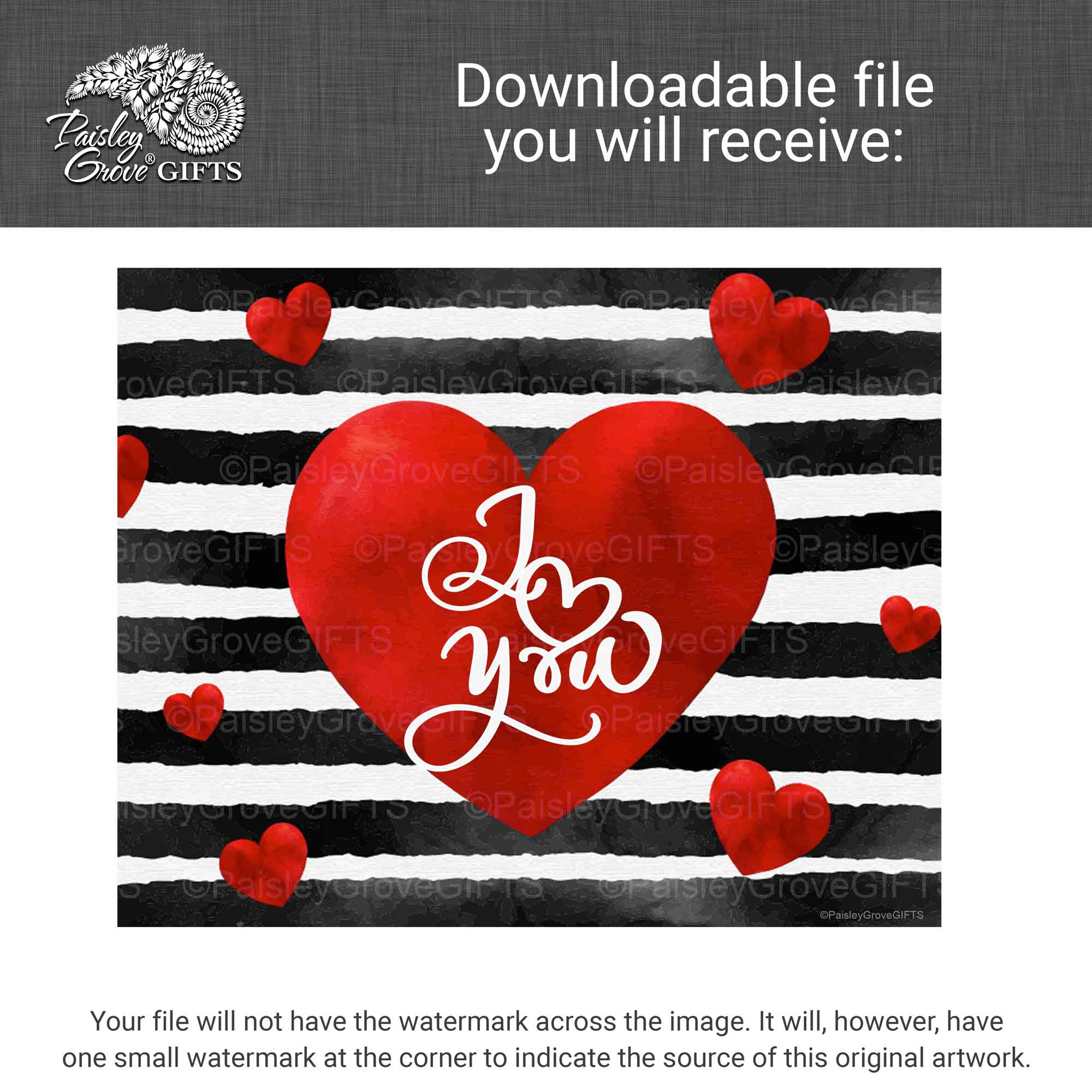 CopyrightPaisleyGroveGIFTS D005a Printable file Valentines I Love You Print information