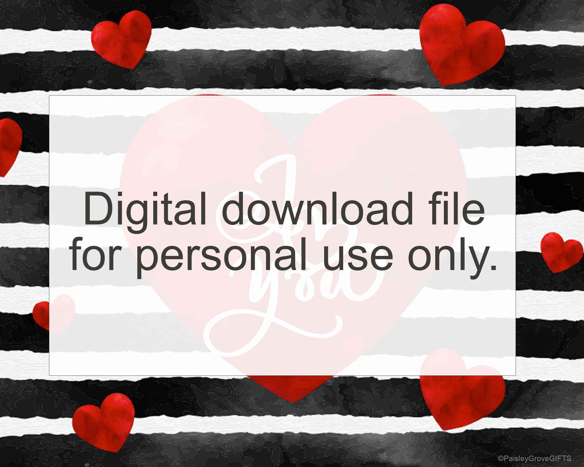 CopyrightPaisleyGroveGIFTS D005a Downloadable file only for personal use Valentines Decor I Love You Print