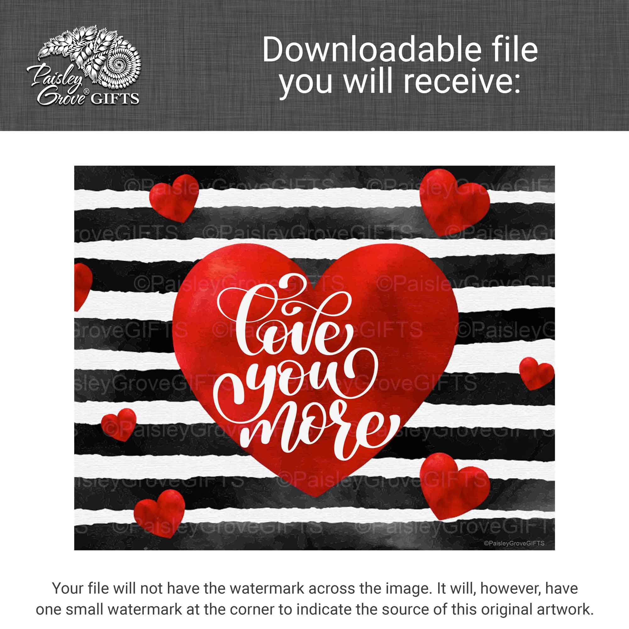 CopyrightPaisleyGroveGIFTS D005b Printable file Valentines I Love You Print information
