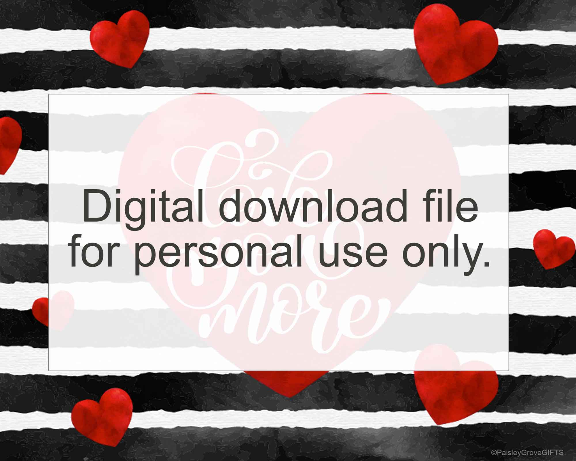 CopyrightPaisleyGroveGIFTS D005b Downloadable file only for personal use Valentines Decor I Love You Print