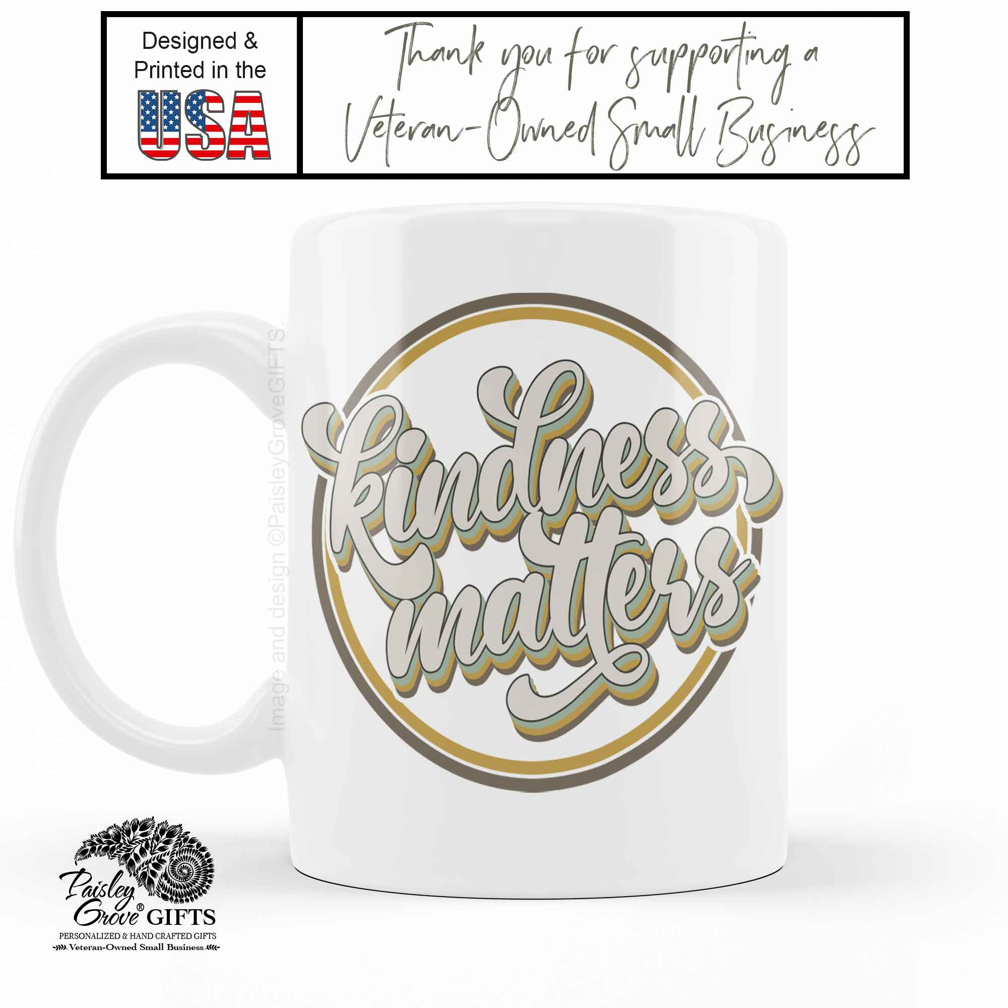 CopyrightPaisleyGroveGIFTS P001a Original art by PaisleyGroveGIFTS Kindness Matters Ceramic Coffee Mug