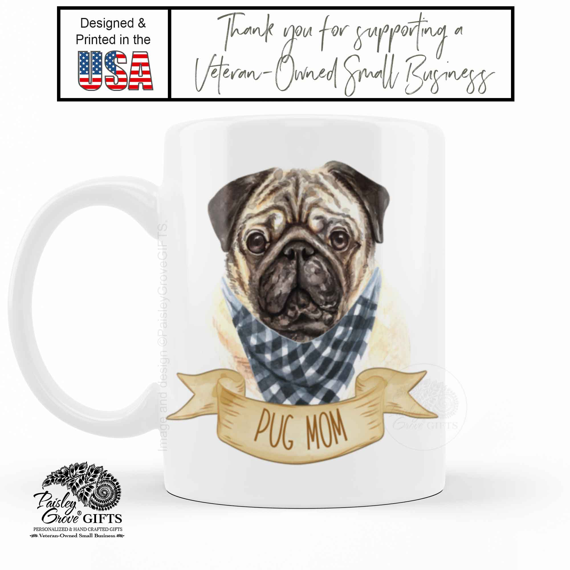 CopyrightPaisleyGroveGIFTS P009c1 Pug mom coffee cup with cute pug in bandana is printed in the usa