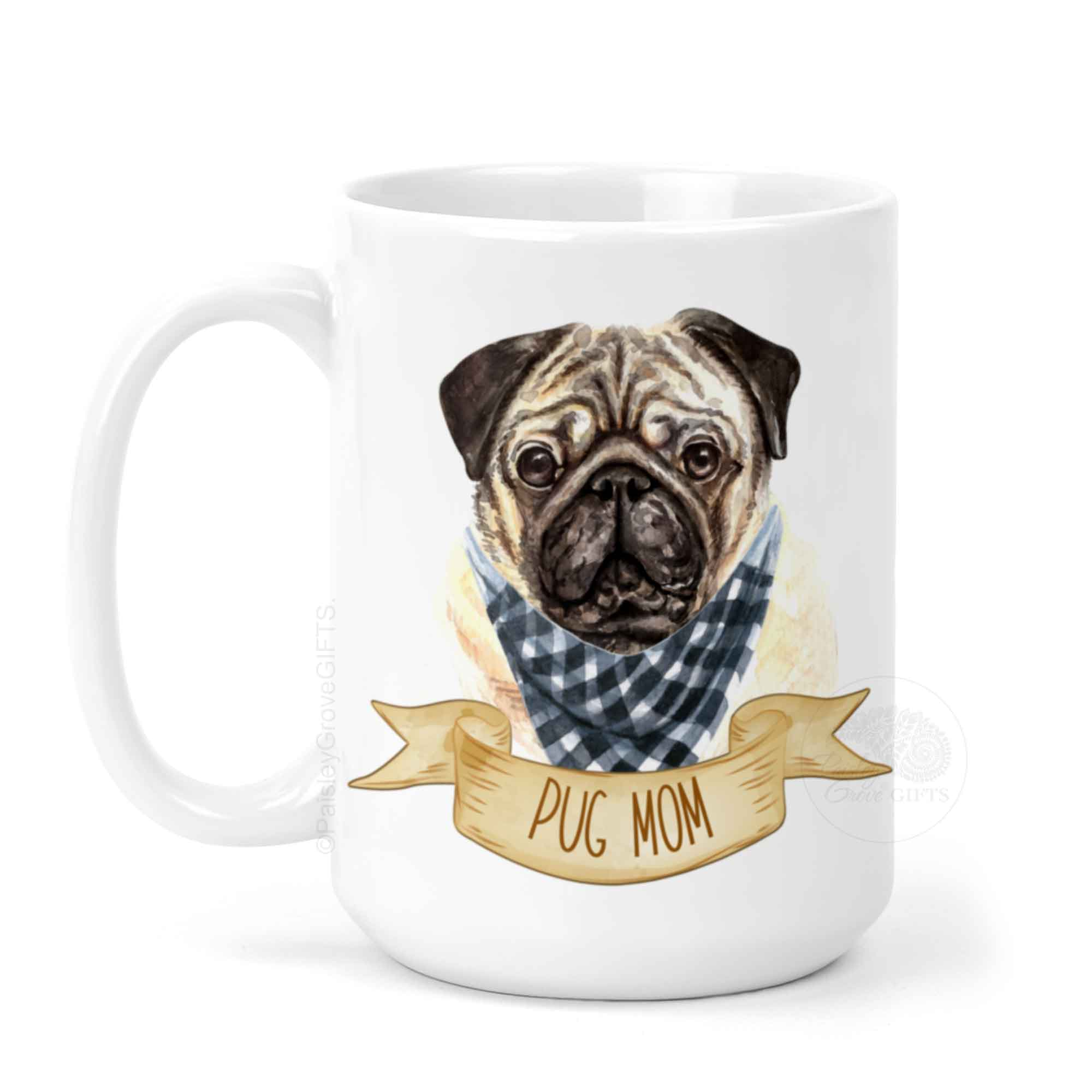 CopyrightPaisleyGroveGIFTS P009c1 Pug Mom Ceramic Coffee Mug in 11 or 15 oz with Watercolor Pug wearing bandana