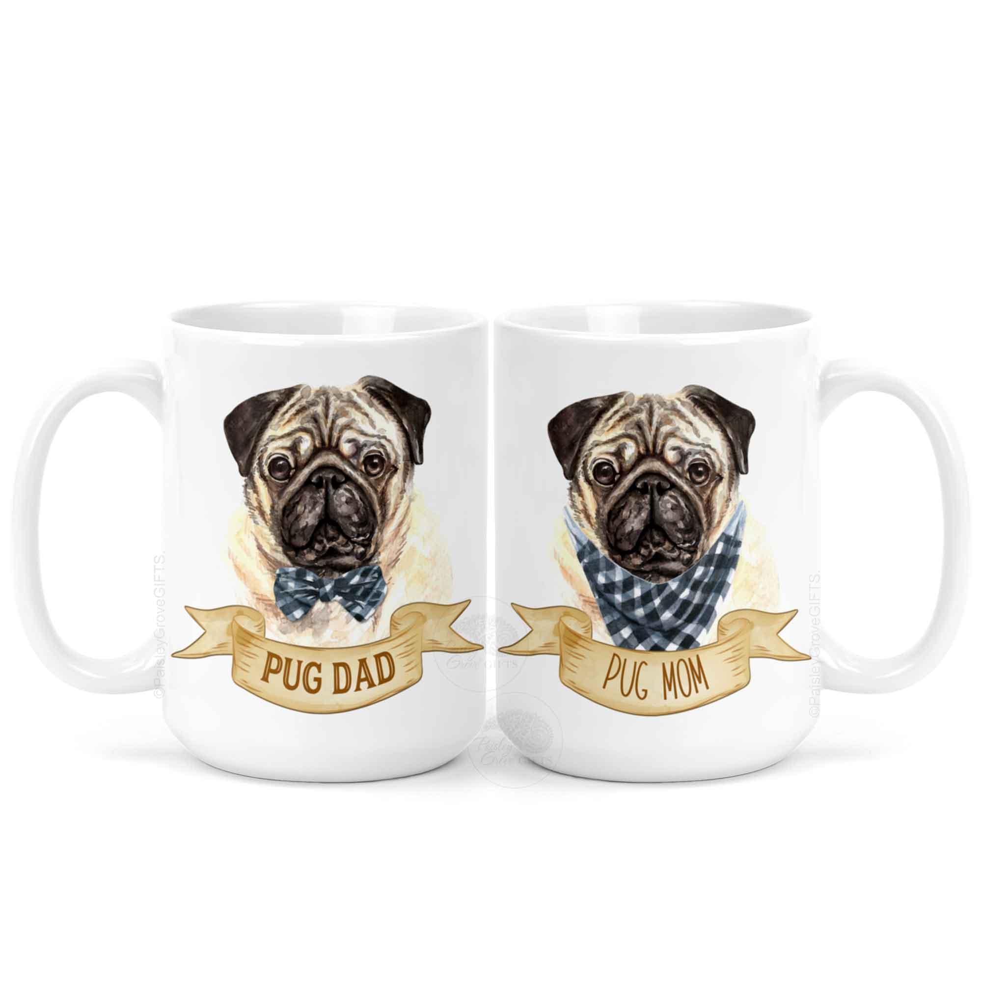 CopyrightPaisleyGroveGIFTS P009c1c3 Pug Mom and Pug Dad Ceramic Coffee Mug in 11 or 15 oz with Watercolor Pug