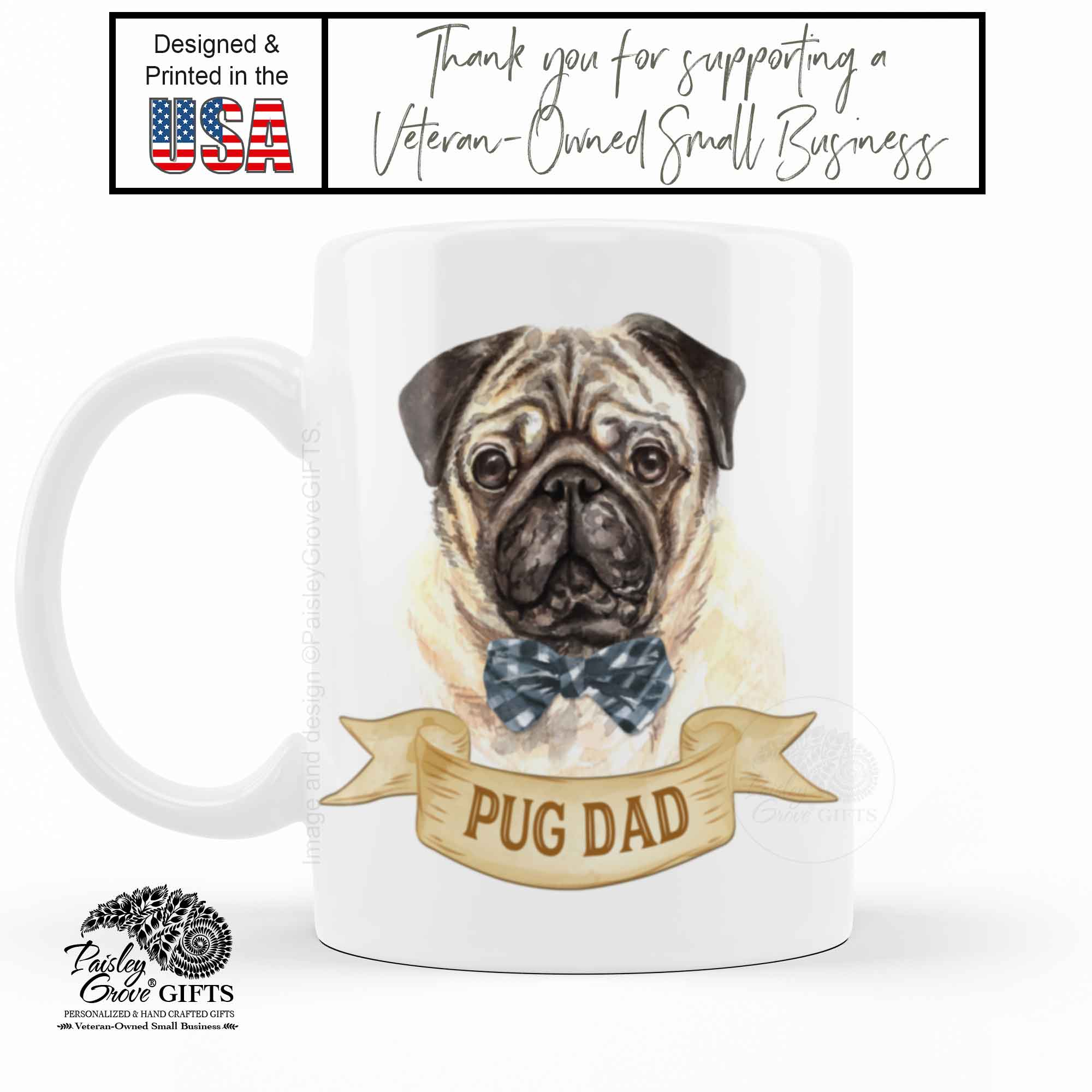 CopyrightPaisleyGroveGIFTS P009c3 Pug dad coffee cup with cute pug in bow tie is printed in the usa