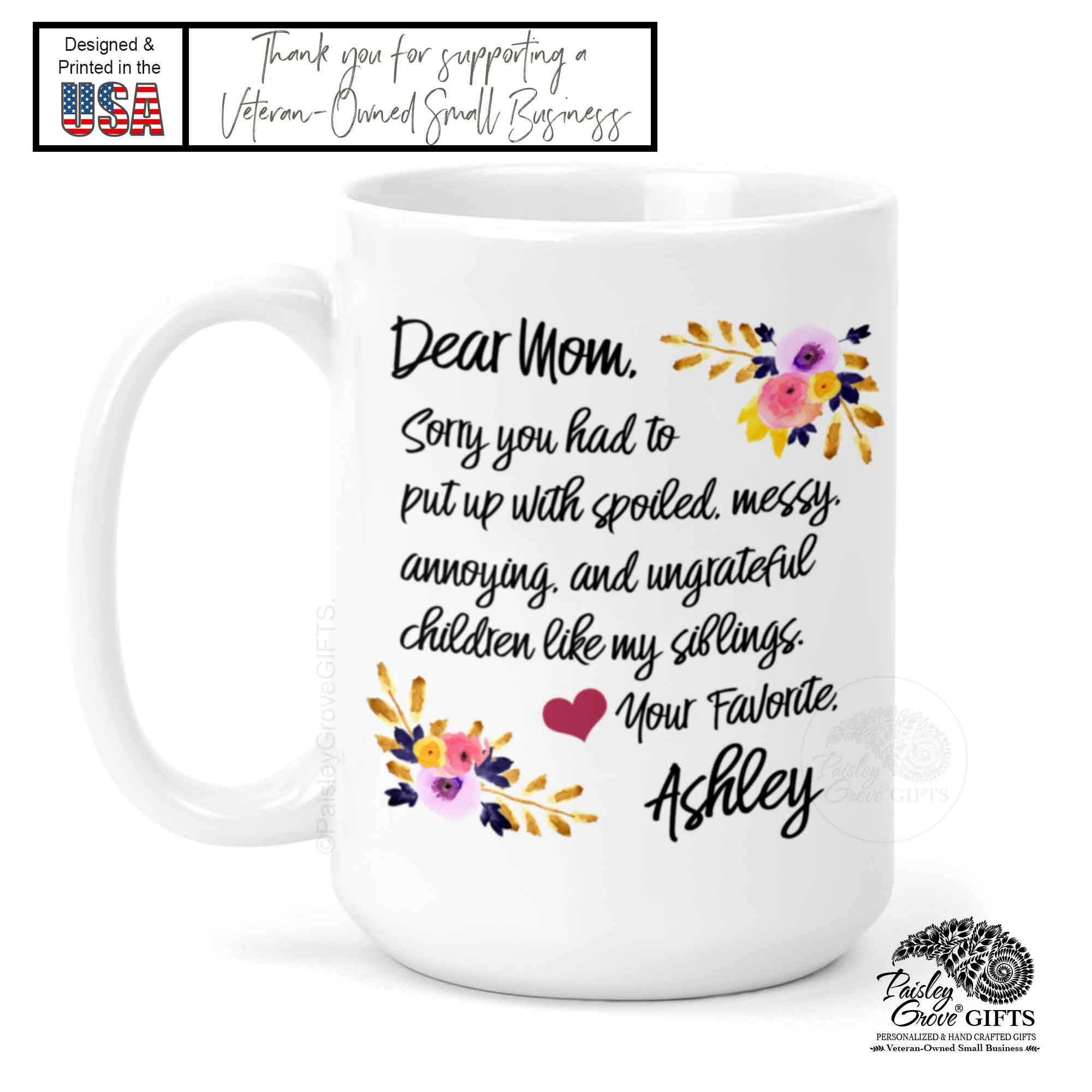 CopyrightPaisleyGroveGIFTS P011a Personalized Funny Coffee Mug from Mom from daughter is printed in the USA