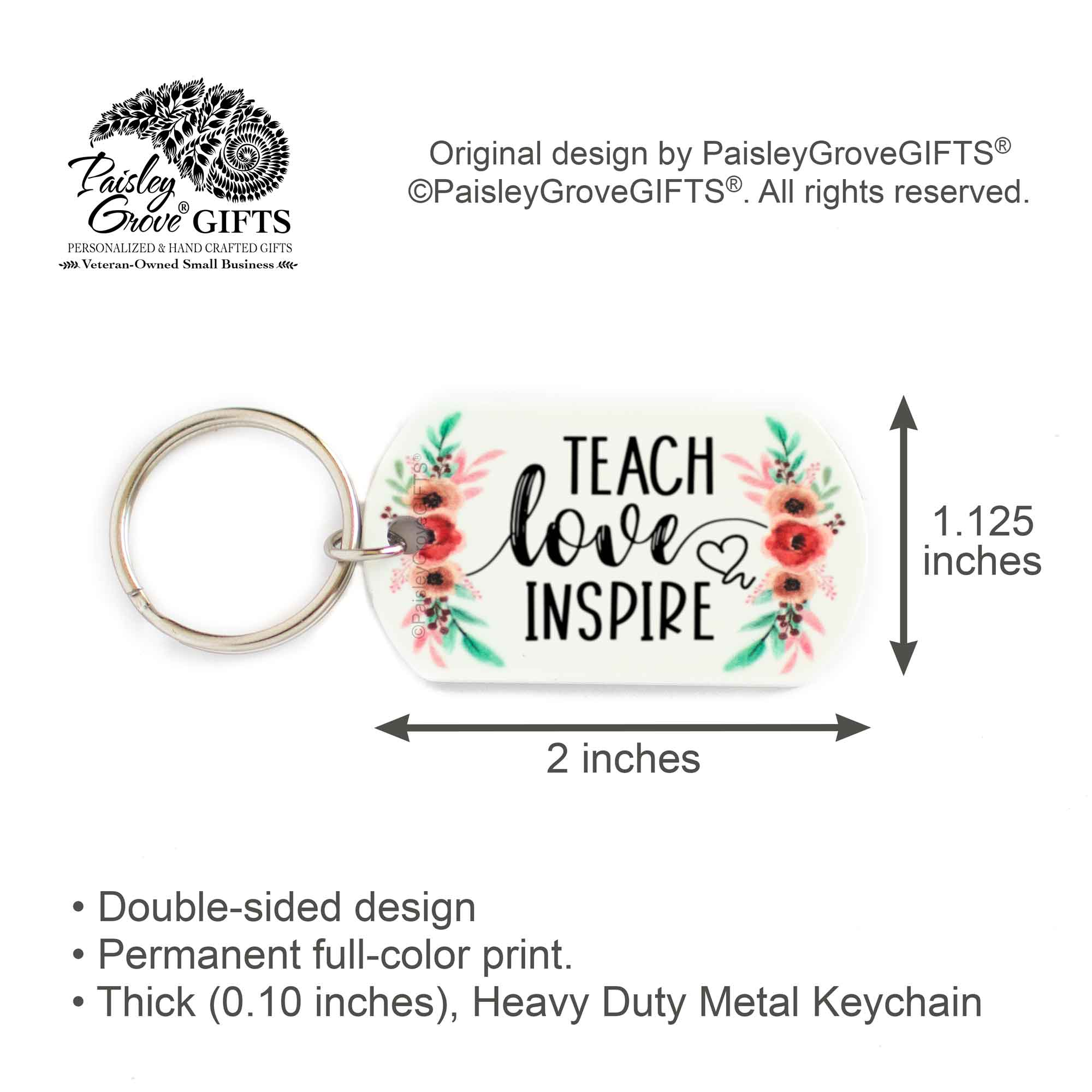 CopyrightPaisleyGroveGIFTS S005b Teach Love Inspire teacher key ring watercolor flowers measurement