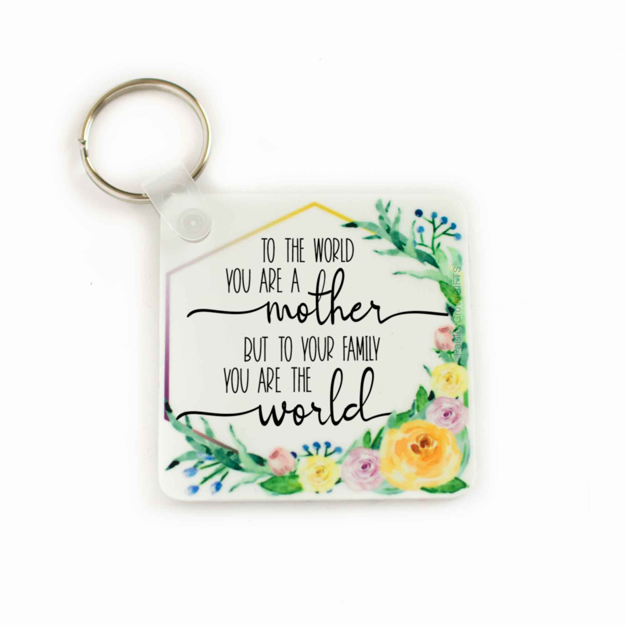 CopyrightPaisleyGroveGIFTS S041a Sentimental Mom Gift To the world you are a mother keychain with watercolor flowers