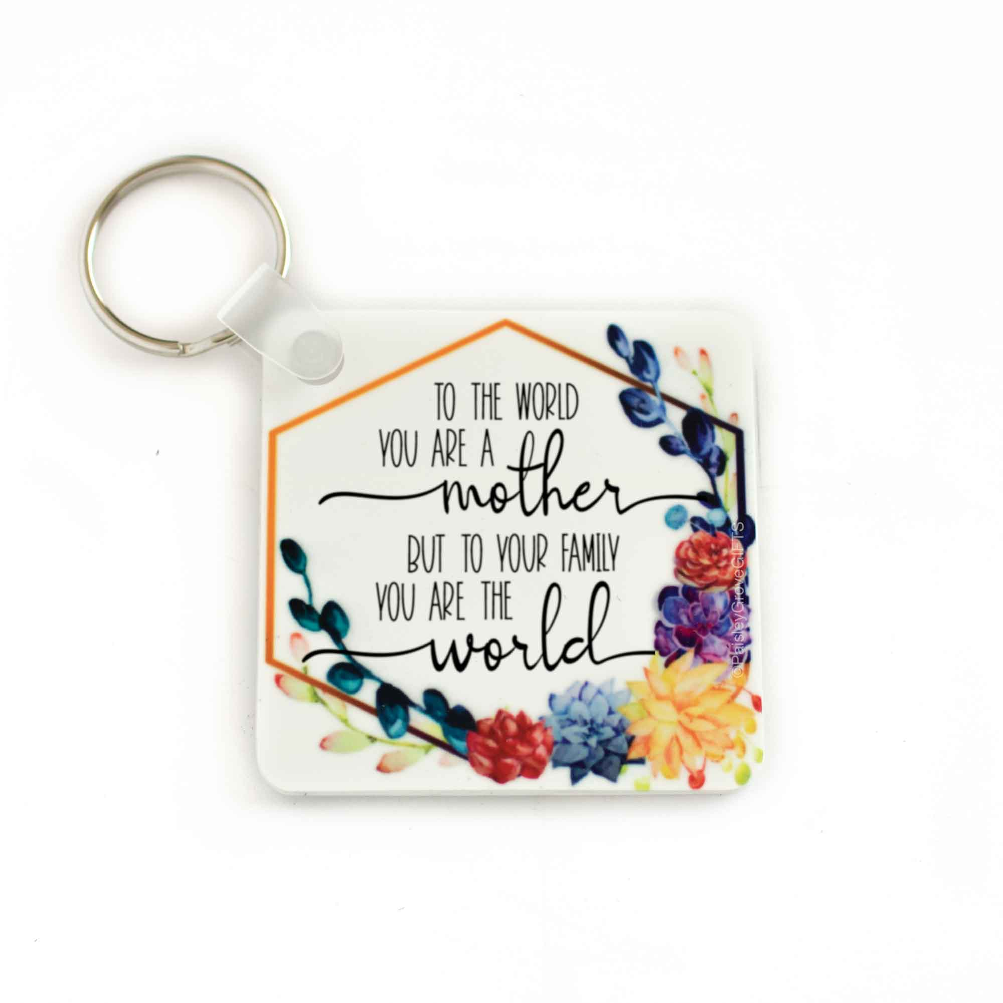 CopyrightPaisleyGroveGIFTS S041b Sentimental Mom Gift To the world you are a mother keychain with succulent cactus