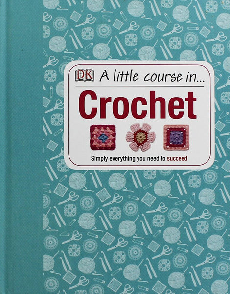 A Little Course in Crochet Book