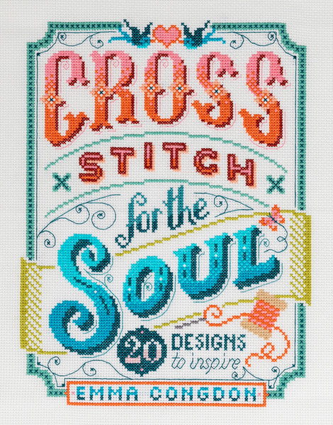 Cross Stitch for the Soul Book by Emma Congdon