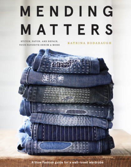 Mending Matters: Stitch, Patch, and Repair Your Favourite Denim & More, Sewing Book