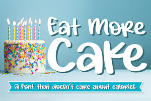 Eat More Cake Font