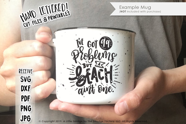 I've Got 99 Problems But A Beach Ain't One SVG & Printable