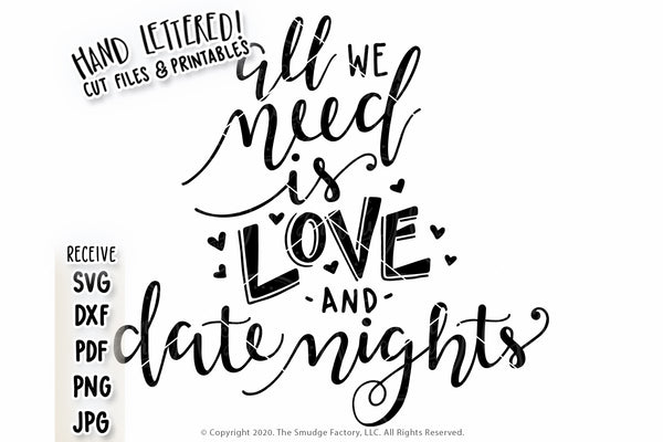 All We Need Is Love & Date Nights SVG & Printable