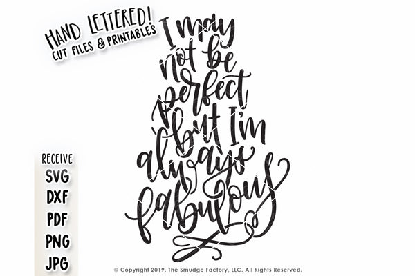 I May Not Be Perfect But I'm Always Fabulous SVG & Printable