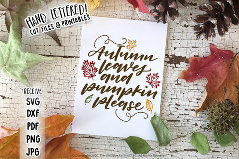 Autumn Leaves And Pumpkin Please SVG & Printable File