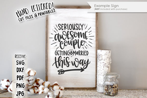 Seriously Awesome Couple Getting Married This Way SVG & Printable
