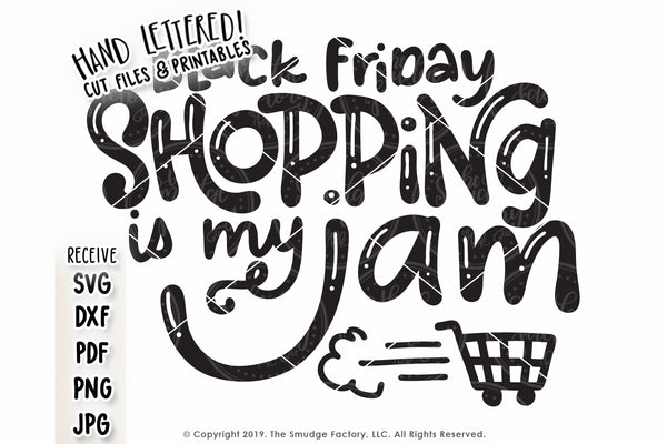 Black Friday Shopping Is My Jam SVG & Printable