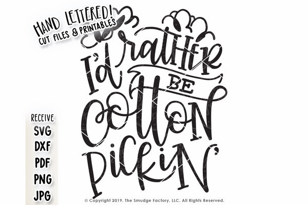 I'd Rather Be Cotton Pickin' SVG & Printable