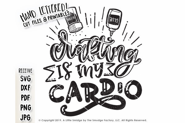 Crafting Is My Cardio SVG & Printable
