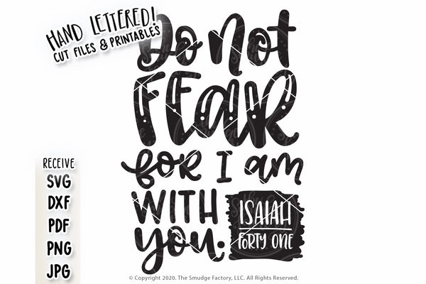 Do Not Fear For I Am With You SVG & Printable