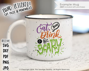 Eat, Drink & Be Scary SVG & Printable