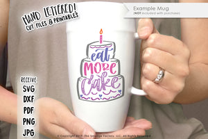 Eat More Cake SVG & Printable