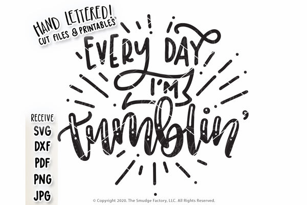 Every Day I'm Tumblin' SVG & Printable