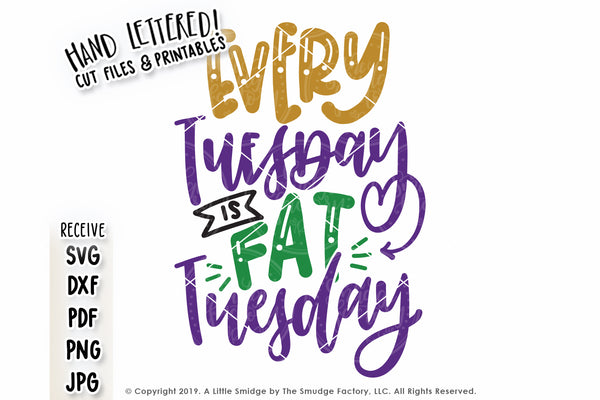 Every Tuesday Is Fat Tuesday SVG & Printable