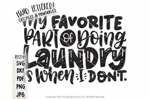 My Favorite Part Of Doing Laundry Is When I Don't SVG & Printable