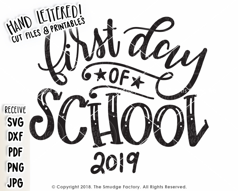 First Day Of School 2019 SVG & Printable – The Smudge Factory
