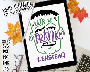 Let's Be Frank (...Enstein) SVG & Printable