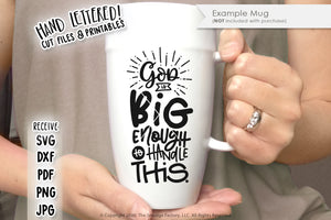 God Is Big Enough To Handle This SVG & Printable