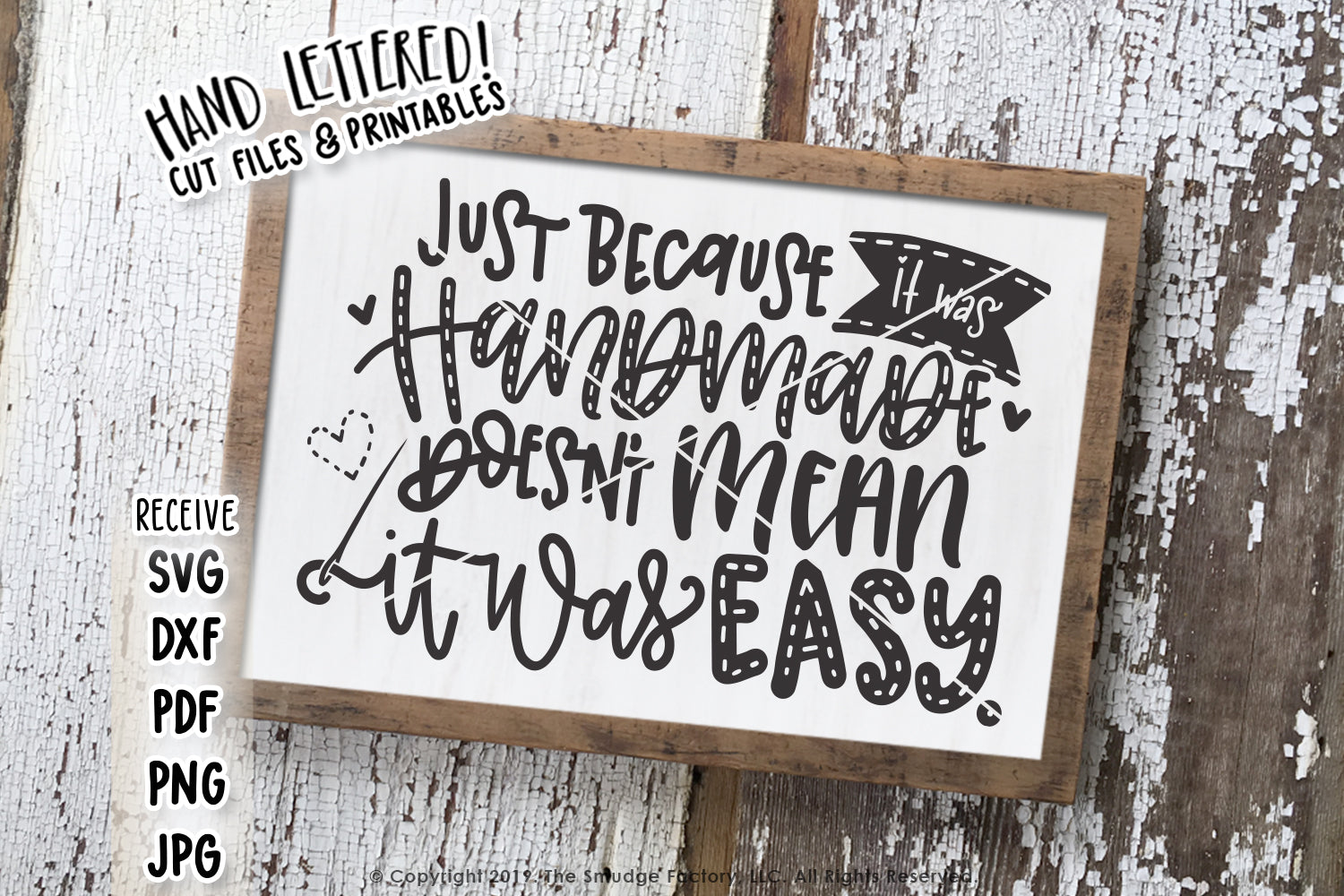 Just Because It was Handmade Doesn't Mean It Was Easy SVG & Printable