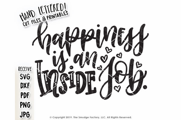 Happiness Is An Inside Job SVG & Printable