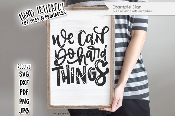 We Can Do Hard Things SVG & Printable
