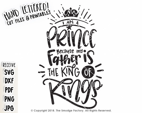 I Am A Prince Because My Father Is The King Of Kings SVG & Printable