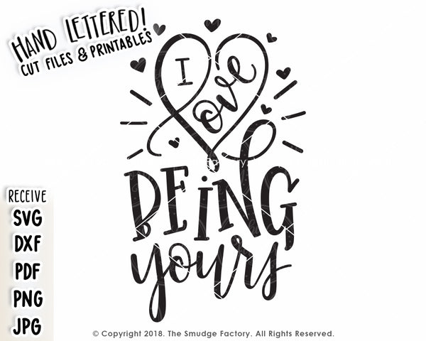 I Love Being Yours SVG & Printable