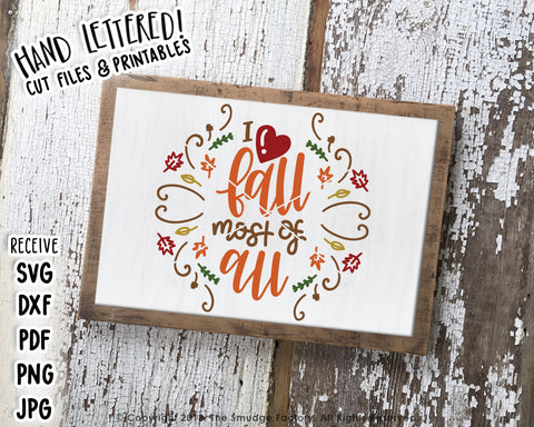 I Love Fall Most Of All SVG & Printable