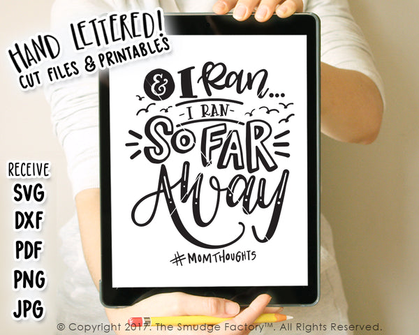 I Ran So Far Away SVG & Printable