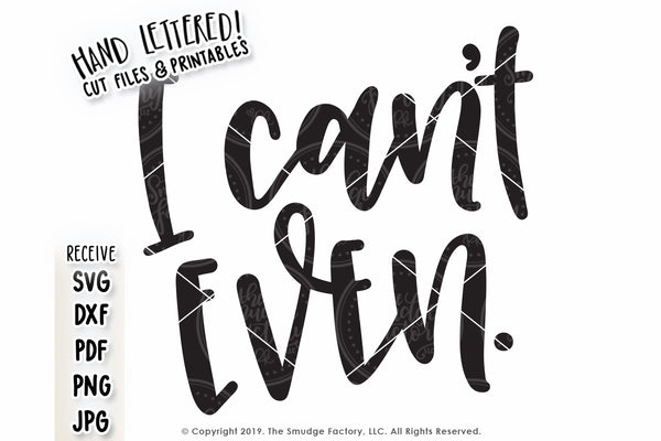 I Can't Even SVG & Printable