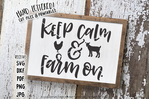 Keep Calm & Farm On SVG & Printable