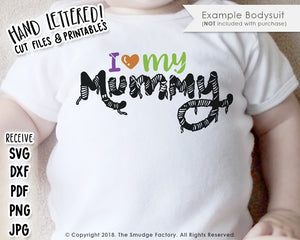 I Love My Mummy SVG & Printable