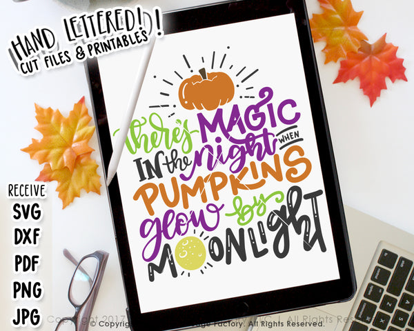 There's Magic In The Night When Pumpkins Glow By Moonlight SVG & Printable
