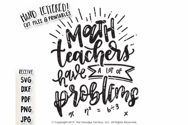 Math Teachers Have A Lot Of Problems SVG & Printable