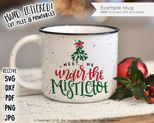 Meet Me Under The Mistletoe SVG & Printable